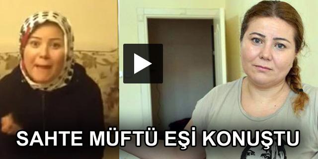 Sahte müftü eşi 'sosyal medya mağduru'ymuş (video)