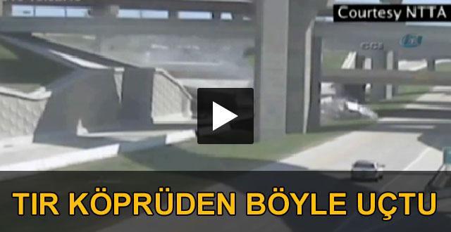 TIR köprüden işte böyle uçtu ! (Video)